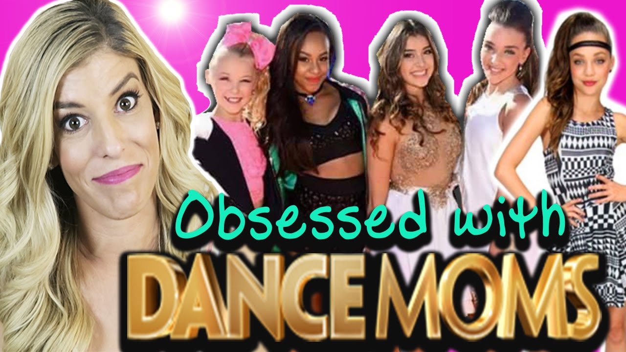How To Know If You're Obsessed with  Dance Moms