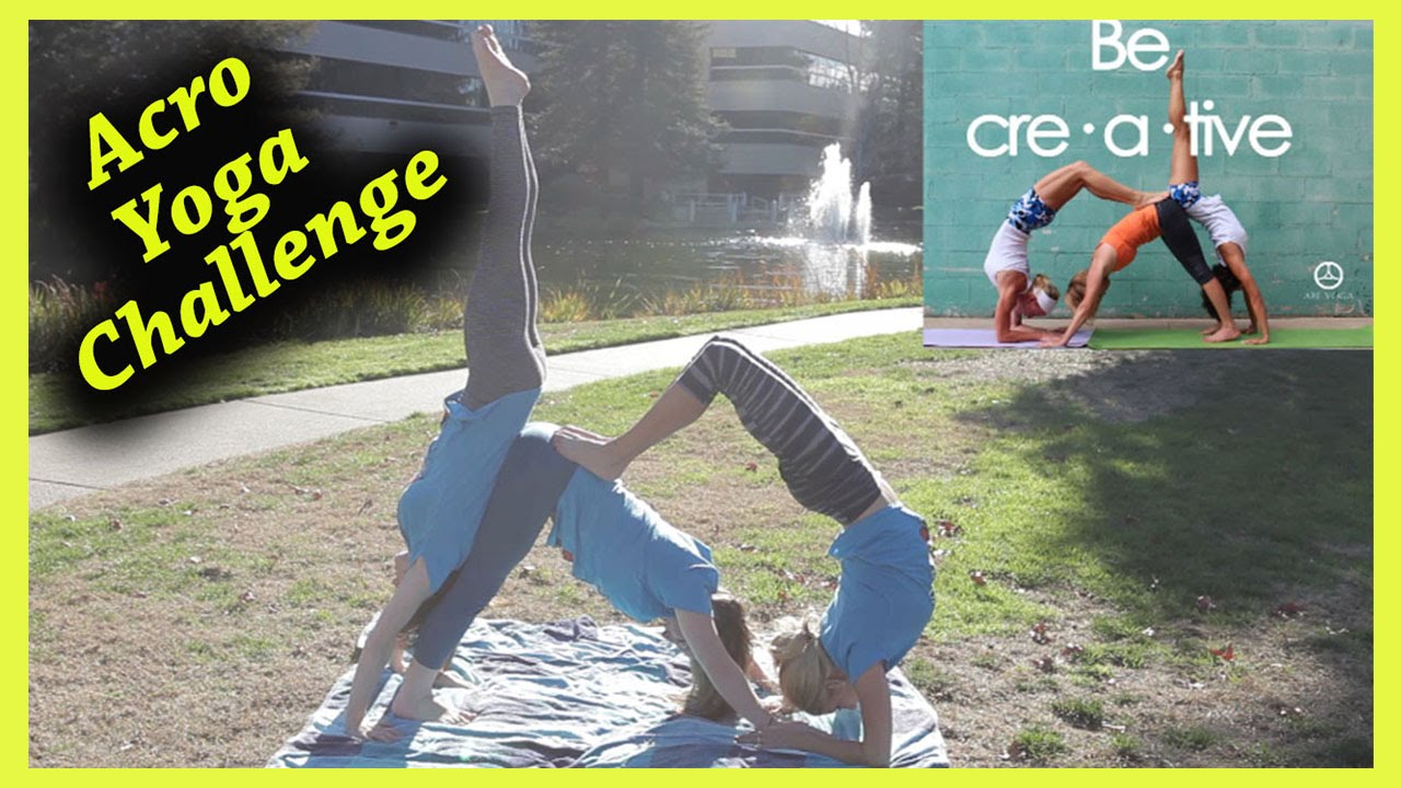 Acro Yoga Challenge w/ my Sisters!